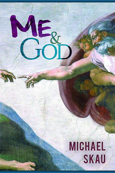 Me & God by Michael Skau