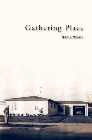 BOOK REVIEW: Gathering Place by David Wyatt