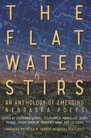 BOOK REVIEW: The Flat Water Stirs: An Anthology of Emerging Nebraska Poets