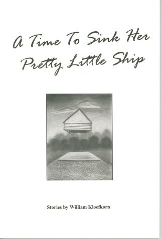 A Time to Sink Her Pretty Little Ship by William Kloefkorn