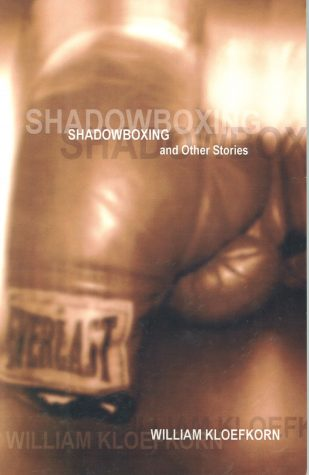 Shadowboxing and Other Stories by William Kloefkorn