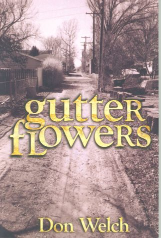 Gutter Flowers by Don Welch