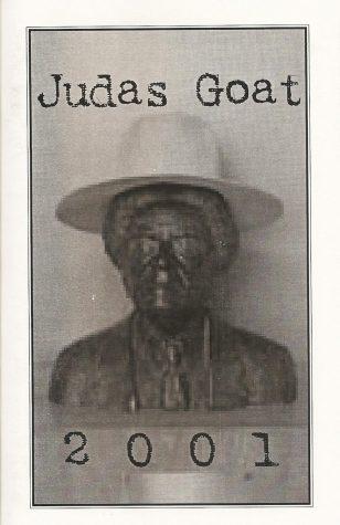 Judas Goat 2000-2001