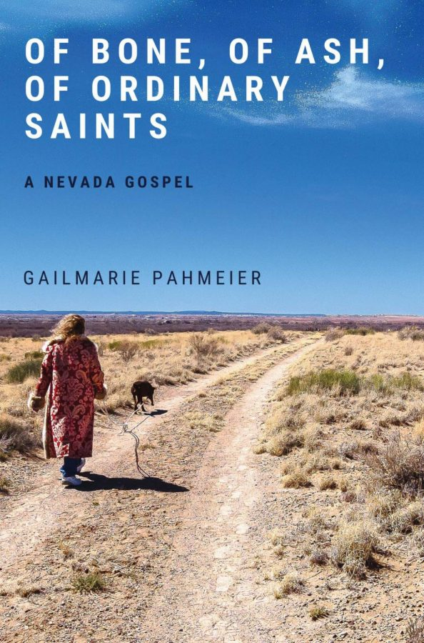 Of Bone, of Ash, of Ordinary Saints: A Nevada Gospel by Gailmarie Pahmeier