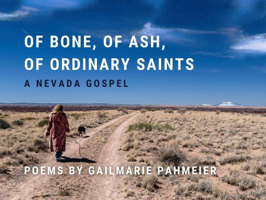 Of Bone, of Ash, of Ordinary Saints: A Nevada Gospel by Gailmarie Pahmeier
