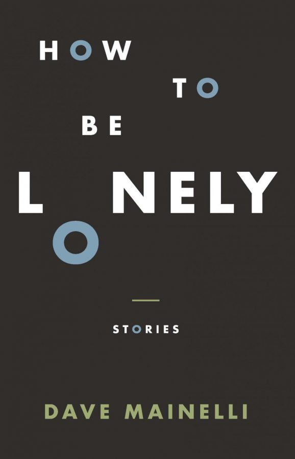 How to Be Lonely by Dave Mainelli